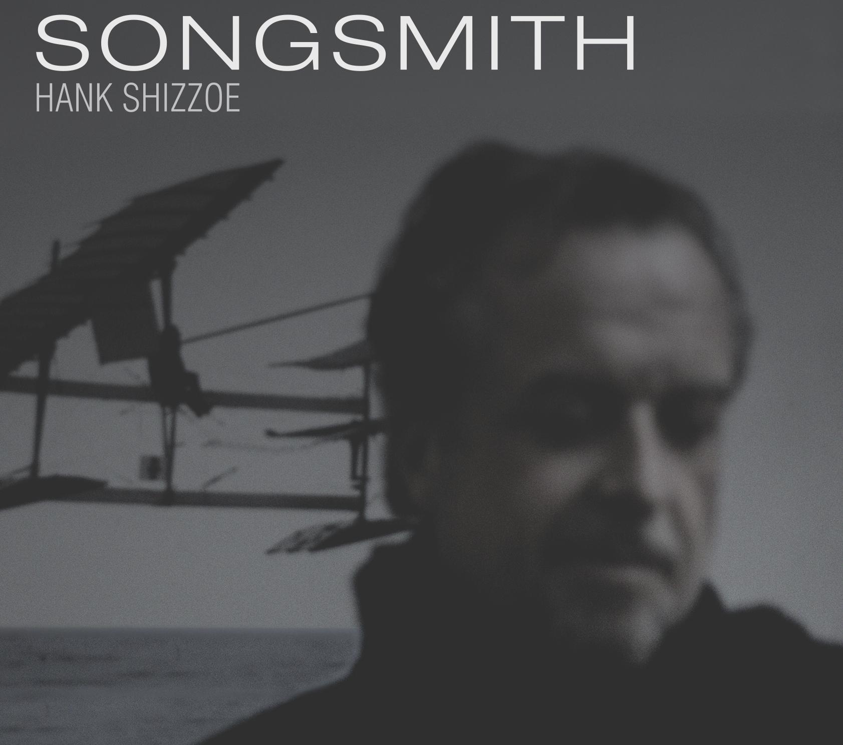 Hank Shizzoe Songsmith