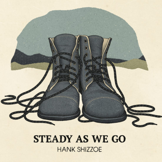 hank shizzoe steady as we go